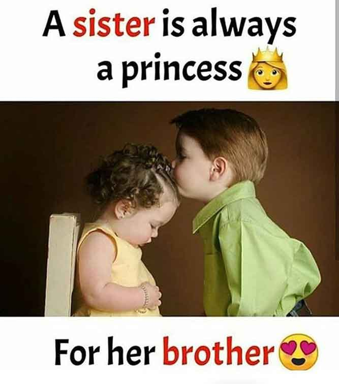 A Sister is always a princess for her Brother - True LOVE- Brother Sister Memes