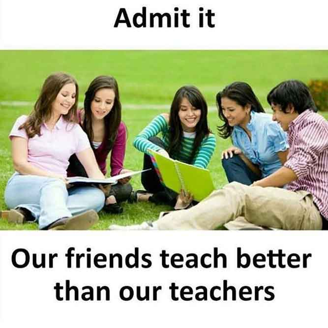 Friends Teacher Meme - Admit it Our Friends Teach Btter Than Our Teacher - Real Life Memes