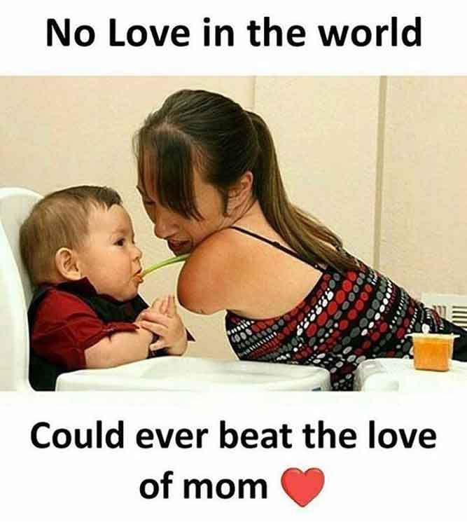 No Love in the World Could Ever Beat the Love of Mom - Mom Son Memes - Love unconditional - real love - heart touching - salute to god