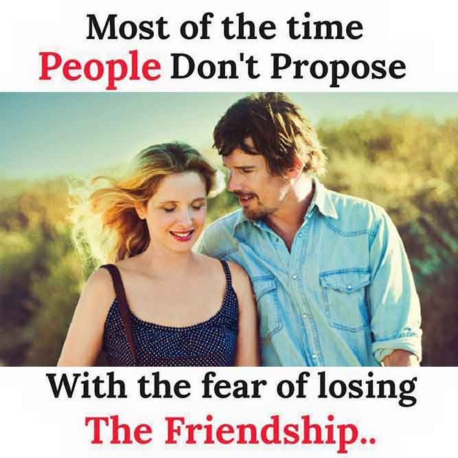 Most of the Time People Don't Propose With Fear of Losing the Friendship