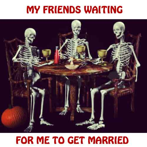 My Friends Waiting for me to Get Married