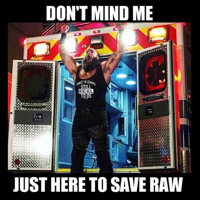 Don't Mind Me - Just Here to Save Raw - Memes Funny Ever