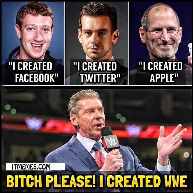 I Created WWE - Facebook - Twitter - Apple - Meme