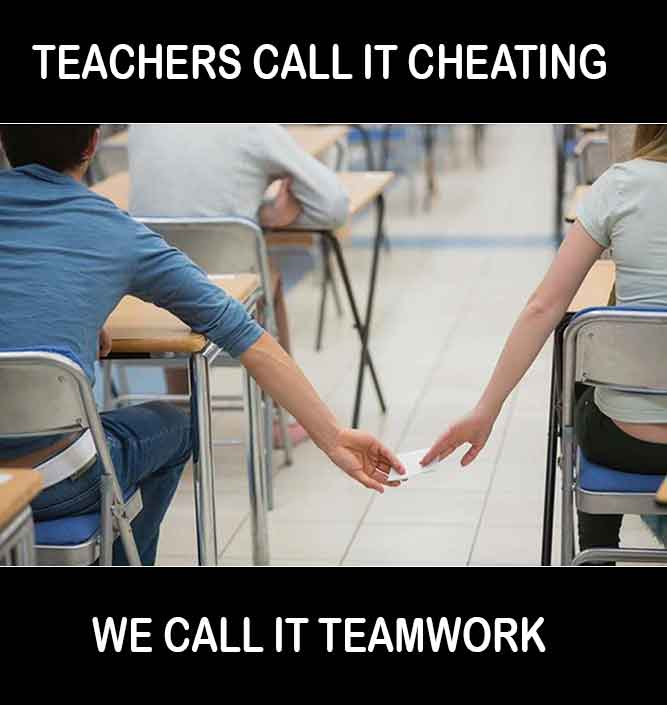 Teachers Call it Cheating , We Call it Teamwork