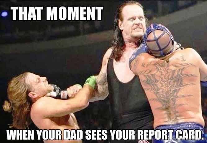That Moment When Your Dad Sees Your Report Card