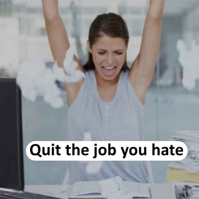 Quit the job you hate