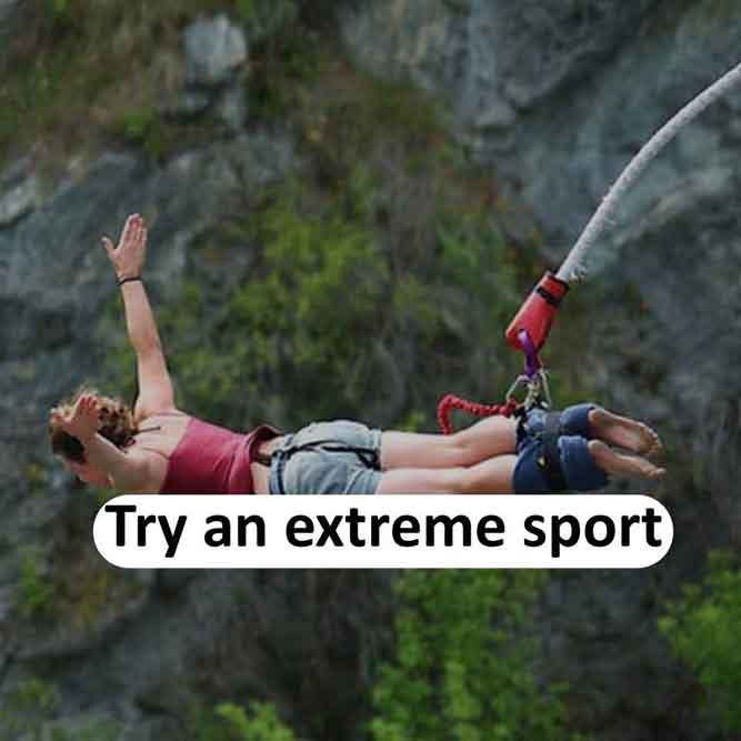 Try an extreme sport