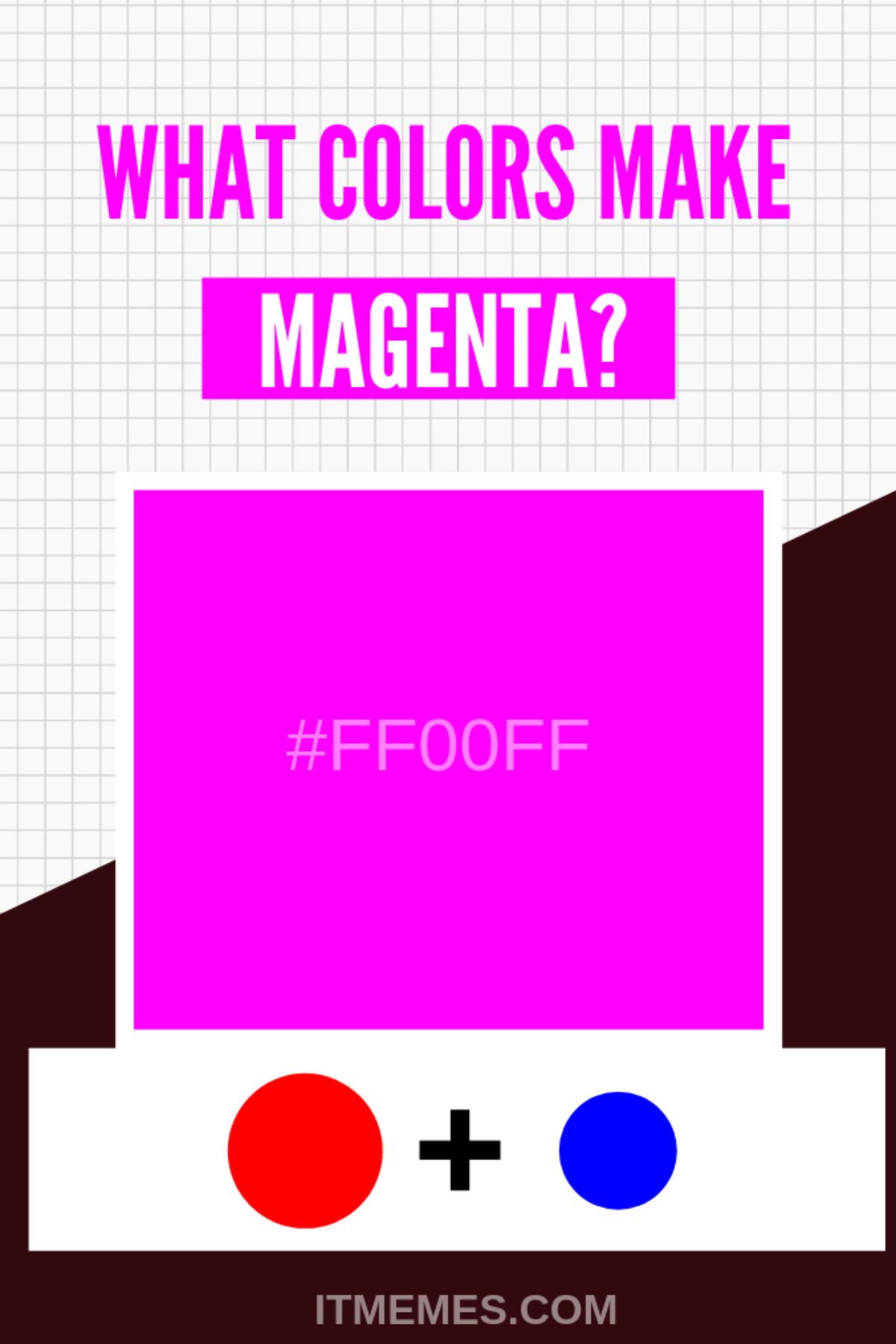 What Colors Make Magenta? - It Memes